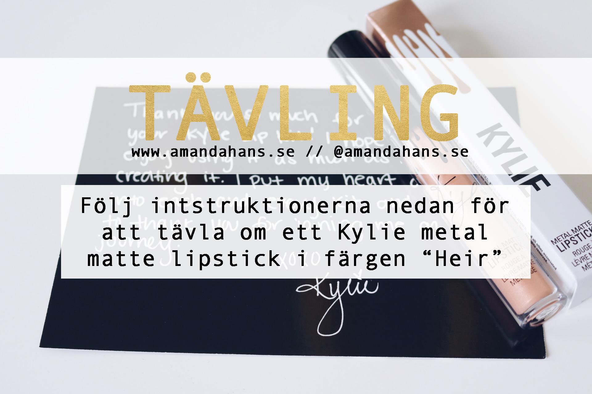 Vinn ett metal matte lipstick från Kylie tävling kylie kosmetiks skönhetsblogg skönhetsbloggare amandahans heir swatch
